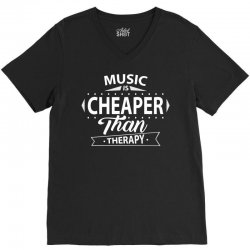 Music Is Cheaper Than Therapy V-Neck Tee   Artistshot