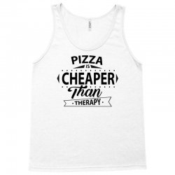 Pizza Is Cheaper Than Therapy Tank Top | Artistshot