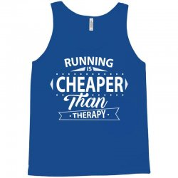Running Is Cheaper Than Therapy Tank Top | Artistshot