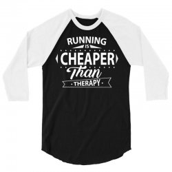 Running Is Cheaper Than Therapy 3/4 Sleeve Shirt | Artistshot