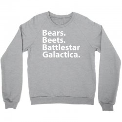 Bears Beets Battlestar Galactica Crewneck Sweatshirt   Artistshot