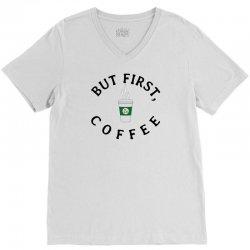 But First, Coffee V-Neck Tee   Artistshot