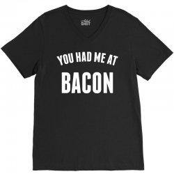 You Had Me At Bacon V-Neck Tee | Artistshot