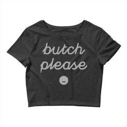 butch please Crop Top | Artistshot
