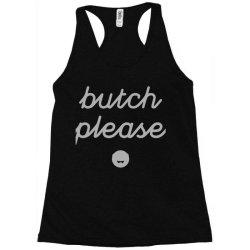 butch please Racerback Tank | Artistshot