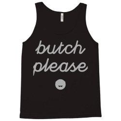 butch please Tank Top | Artistshot