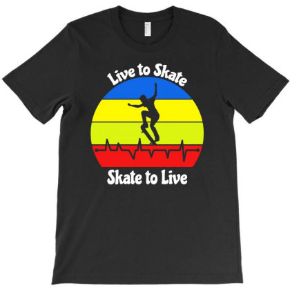 Live To Skate   Skate To Live T-shirt Designed By Fanshirt