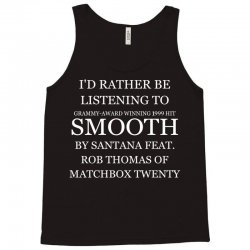 I'd Rather Be Listening To SMOOTH Tank Top | Artistshot