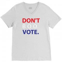 Dont Boo. Vote. V-Neck Tee | Artistshot