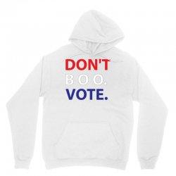 Dont Boo. Vote. Unisex Hoodie | Artistshot