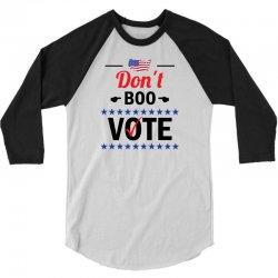 Dont Boo. Vote. 3/4 Sleeve Shirt | Artistshot