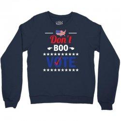 Dont Boo. Vote. Crewneck Sweatshirt | Artistshot