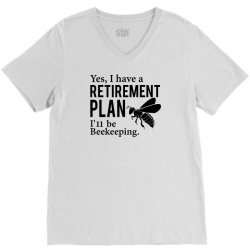 Yes I have a Retirement Plan V-Neck Tee | Artistshot