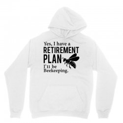 Yes I have a Retirement Plan Unisex Hoodie | Artistshot