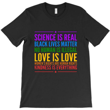 Science Is Real Black Lives Matter Love Is Love T-shirt Designed By Bakiler