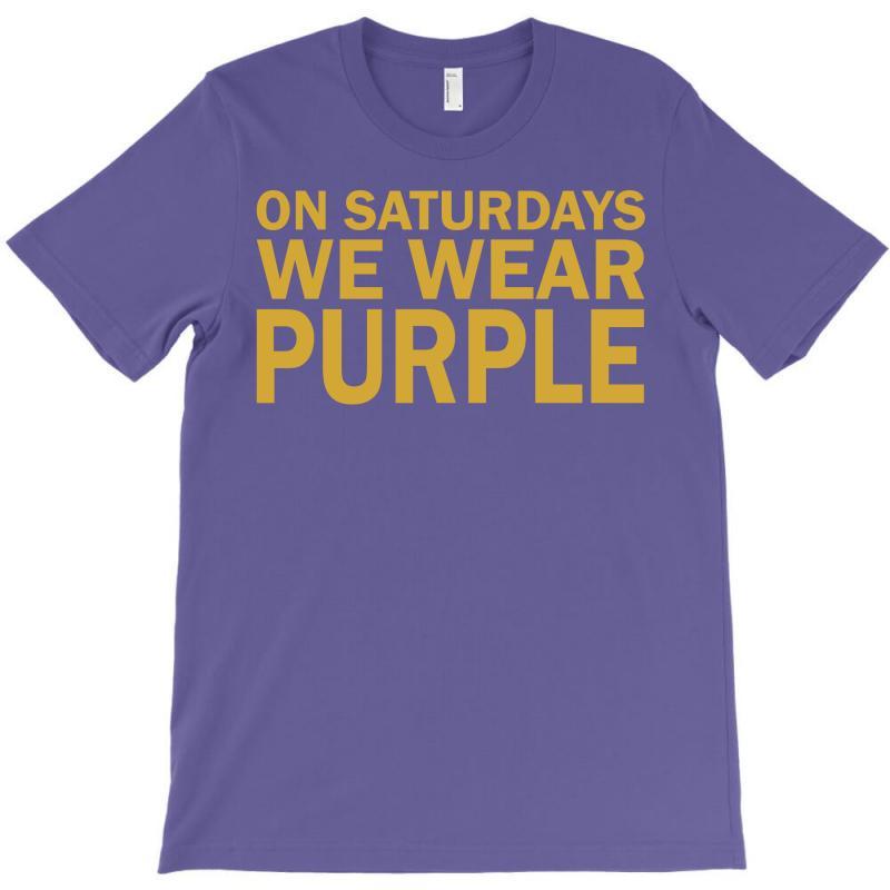 On Saturdays We Wear Purple T-shirt | Artistshot
