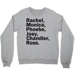 Rachel, Monica, Phoebe, Joey, Chandler,ross. Crewneck Sweatshirt | Artistshot