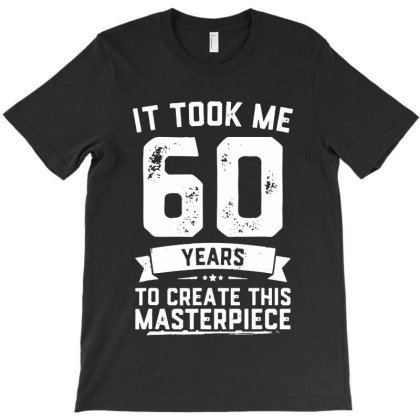 60th Birthday Gag Gift Idea T-shirt Designed By Batikmadrim Art