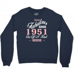 sassy fabulous since 1951 birthday gift Crewneck Sweatshirt | Artistshot
