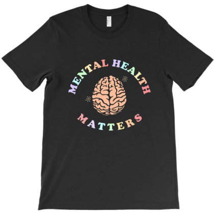 Mental Health Matters Awareness T-shirt Designed By Bams