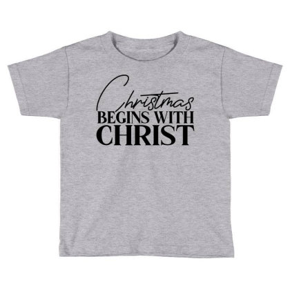 Begins With Christ Toddler T-shirt Designed By Chiks