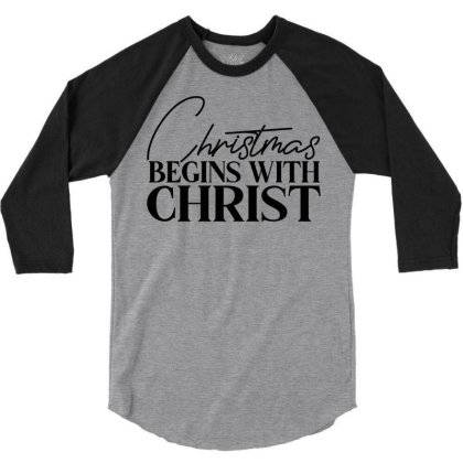 Begins With Christ 3/4 Sleeve Shirt Designed By Chiks