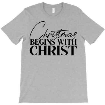 Begins With Christ T-shirt Designed By Chiks