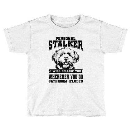 Personal Stalker Maltese Dog Toddler T-shirt Designed By Scarlettzoe