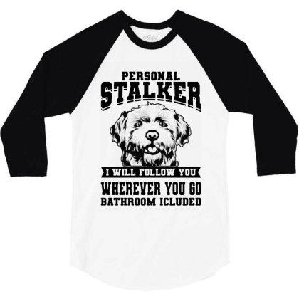 Personal Stalker Maltese Dog 3/4 Sleeve Shirt Designed By Scarlettzoe