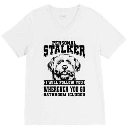 Personal Stalker Maltese Dog V-neck Tee Designed By Scarlettzoe