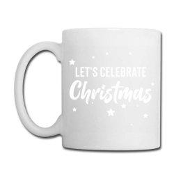 Let's Celebrate Christmas Coffee Mug Designed By Loarrainenielsen