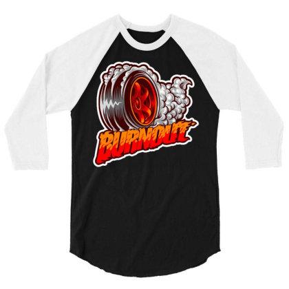 Burnout Wheel 3/4 Sleeve Shirt Designed By Maadart