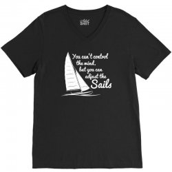 you can't control wind but adjust the sails V-Neck Tee | Artistshot