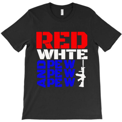 Red White And Pew Pew Pew T-shirt Designed By Black And Pink