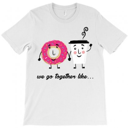 We Go Together Like... T-shirt Designed By Sabriacar