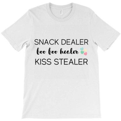 Snack Dealer - Booboo Healer - Kiss Stealer T-shirt Designed By Kerryhompson