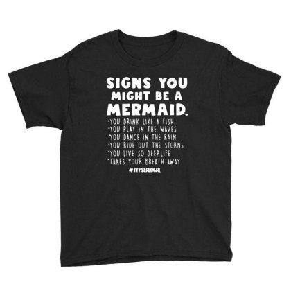 Signs You Might Be A Mermaids Youth Tee Designed By Jasmine Tees