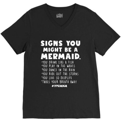 Signs You Might Be A Mermaids V-neck Tee Designed By Jasmine Tees