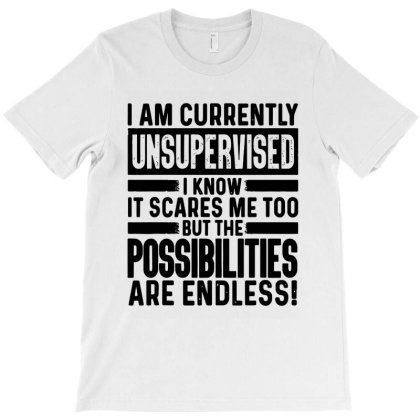 I Am Currently Unsupervised T-shirt Designed By Black And Pink