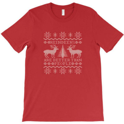 Reindeers Are Better Than People T-shirt Designed By Shomdj
