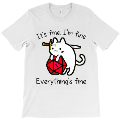 Everything's Fine T-shirt Designed By Black And Pink