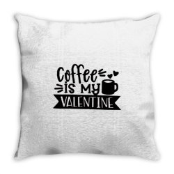 Coffee Is My Valentine Black Throw Pillow Designed By Danielswinehart1