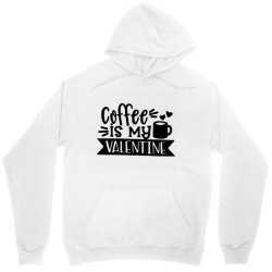 Coffee Is My Valentine Black Unisex Hoodie Designed By Danielswinehart1