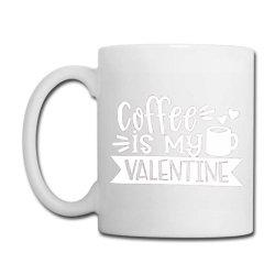 Coffee Is My Valentine Gift Coffee Mug Designed By Danielswinehart1