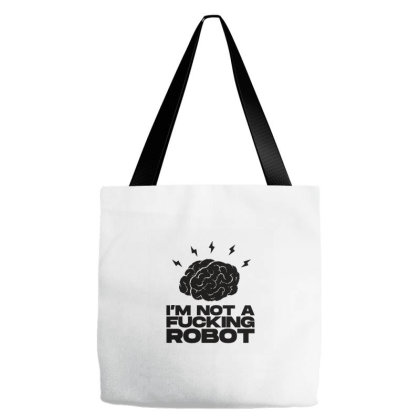 I'm Not A Fucking Robot - Black Tote Bags Designed By Wahidin77