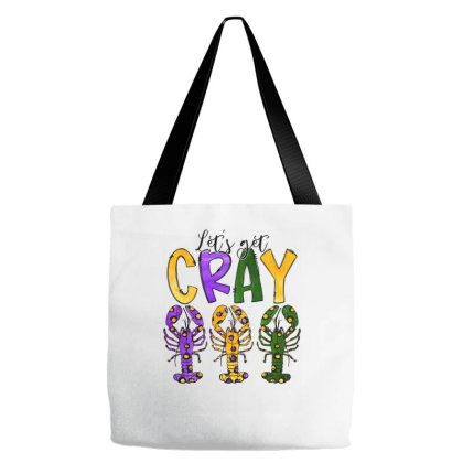 Lets Get Cray Mardi Gras Tote Bags Designed By Badaudesign