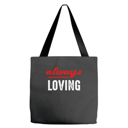 Always Loving Tote Bags Designed By Faical
