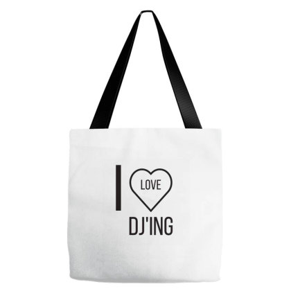 I Love Dj'ing Tote Bags Designed By Artmaker79