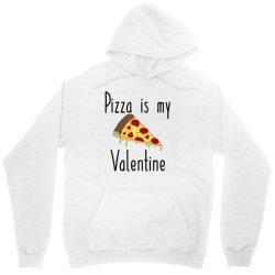 Pizza Is My Valentine Unisex Hoodie Designed By Angelveronica