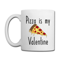 Pizza Is My Valentine Coffee Mug Designed By Angelveronica